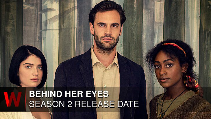 Will There be a Behind Her Eyes Season 2 on Netflix?